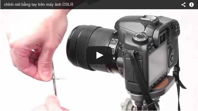 chỉnh nét bằng tay trên máy ảnh DSLR